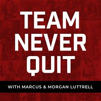 Best of Team Never Quit Podcast: Gold Star Wives, Remembering Operation Redwing