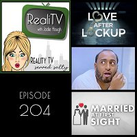 204: Married at First Sight & Love After Lockup
