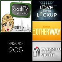 205: 90 Day Fiance, Love After Lockup & Married at First Sight