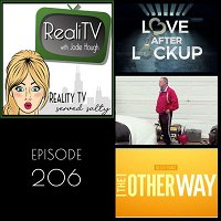 206: Love After Lockup & 90 Day Fiance The Other Way