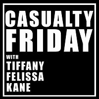 12: Casualty Friday