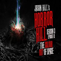 "12: S3E12 – ""The Colour Out of Space"" – Horror Hill"