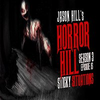 "15: S3E14 – ""Sticky Situations"" – Horror Hill"