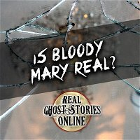 Is Bloody Mary Real? | True Ghost Stories