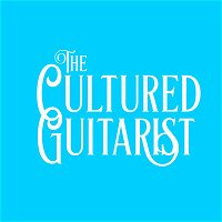 #052 One Year of The Cultured Guitarist!