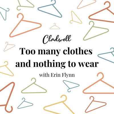 Too Many Clothes and Nothing to Wear