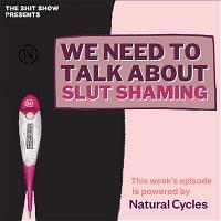 We Need to Talk About Slut Shaming