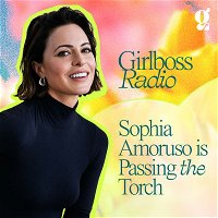 Sophia Amoruso is Passing the Torch