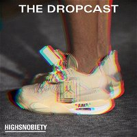 The Dropcast #122: It Shouldn't Have to Be This Difficult to Buy Sneakers