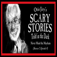 "S7E04 – ""Never Mind the Mayhem"" – Scary Stories Told in the Dark"