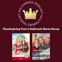 Thanksgiving Pt 6 Hallmark Movie Recap (USS CHRISTMAS & IF I ONLY HAD CHRISTMAS)