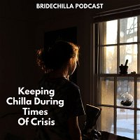 411- Keeping Chilla During Times of Crisis