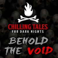 49: Behold the Void – Chilling Tales for Dark Nights