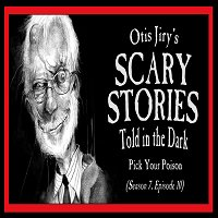 """S7E10 – """"Pick Your Poison"""" – Scary Stories Told in the Dark"""