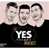 Introducing: The Yes Theory Podcast