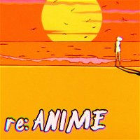 re:ANIME 8: Kare Kano (with Toby Jones)