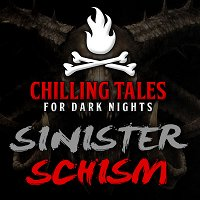 50: Sinister Schism – Chilling Tales for Dark Nights