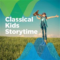 Classical Kids Storytime: 'Yer and the Tiger'