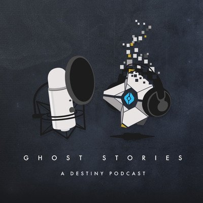 Ghost Stories, a Destiny Podcast