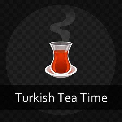 Turkish Tea Time