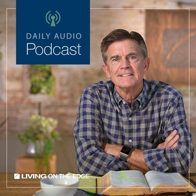 Living on the Edge with Chip Ingram Daily Podcast
