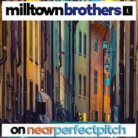 Near Perfect Pitch - Episode 147 (June 14th. 2020) 'Milltown Brothers'