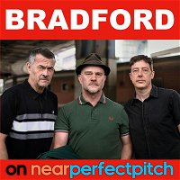 Near Perfect Pitch - Episode 153 (October 24th. 2020) 'Bradford'