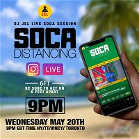 LIVE SESSION: SOCA DISTANCING MAY 20 (Hosted by DJ JEL)