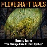 Bonus Tape: The Strange Case Of Louis Cypher