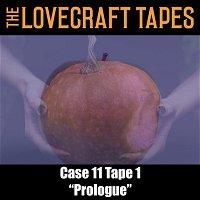 Case 11 Tape 1: Prologue
