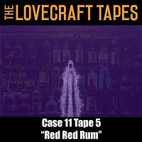 Case 11 Tape 5: Red Red Rum