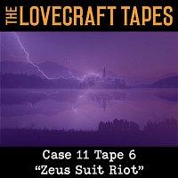 Case 11 Tape 6: Zeus Suit Riot