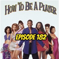 How To Be A Player - Episode 182