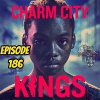 Charm City Kings - Episode 186