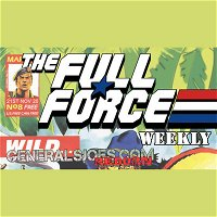 THE FULL FORCE WEEKLY: EPISODE 8!!