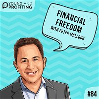 #84: The Path to Financial Freedom with Peter Mallouk