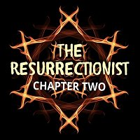 The Resurrectionist Part Two