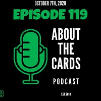 About The Cards Podcast - Episode 119