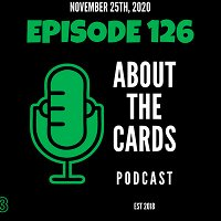 About The Cards Podcast - Episode 126