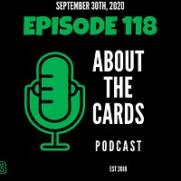 About The Cards Podcast - Episode 118