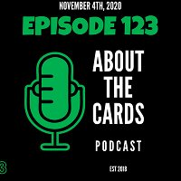 About The Cards Podcast - Episode 123