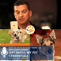 """Jeff Davis Founder of My Pet Credentials on """"Why Do Pets Matter?"""" with Debra Hamilton #158"""