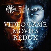 #315. Video Game Movie Redux, starring Mortal Kombat 2021