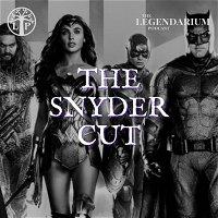 #311. JUSTICE LEAGUE - The Snyder Cut Reaction & DCEU Discussion