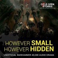 However Small, However Hidden - Part 3