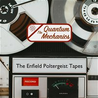 The Enfield Poltergeist Tapes