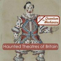 Haunted Theatres of Britain