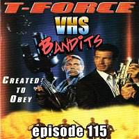 """Ep. 115 """"T-Force"""""""