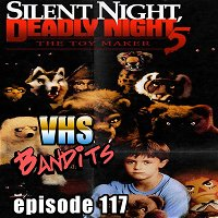 """Ep. 117 """"Silent Night Deadly Night 5: The Toy Maker"""""""
