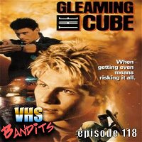 """Ep. 118 """"Gleaming The Cube"""""""